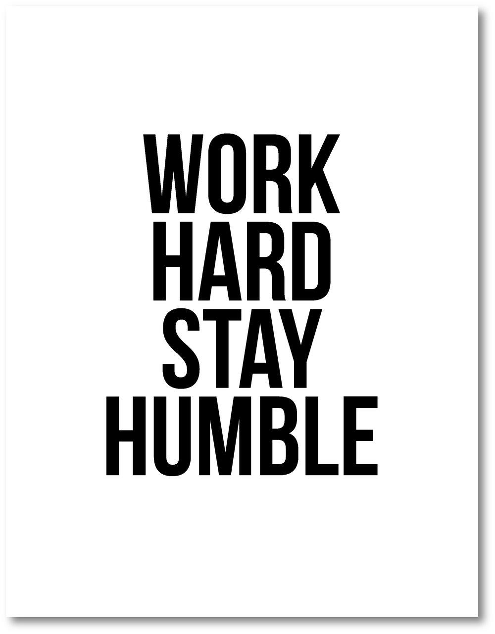 work hard stay humble.jpg