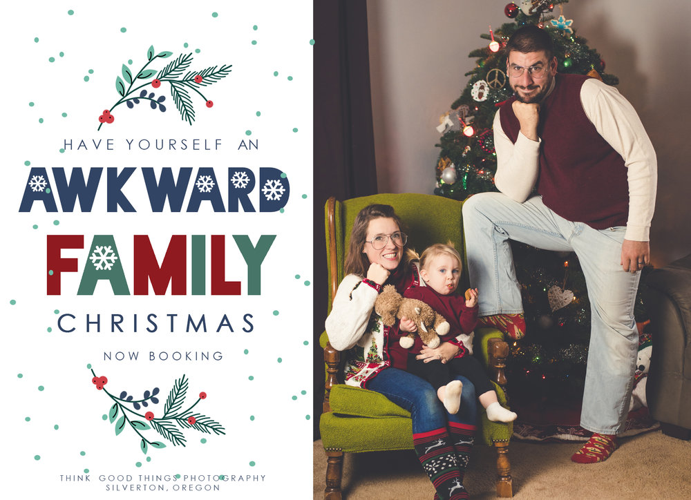 Awkward Family Photos! 30 minute shoot, 10 digital images with option to add greeting cards at a discounted price. $80 total, deposit of $40 required at time of booking.   December 9th Time Slots Available  10:00am 10:45am 12:15pm  1:00pm 2:30pm 3:15pm 4:00pm 4:45pm  Can also combine with Holiday Family Session for $150!  Sessions will take place at my home studio in Silverton.