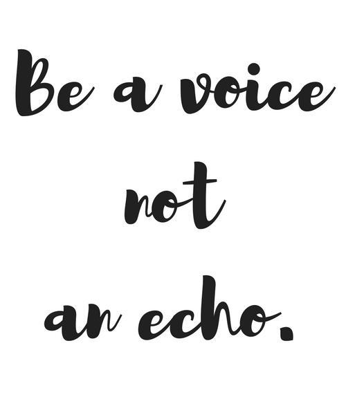 Be a voice not an echo - Inspiration von THE.WAITRESS. Blog
