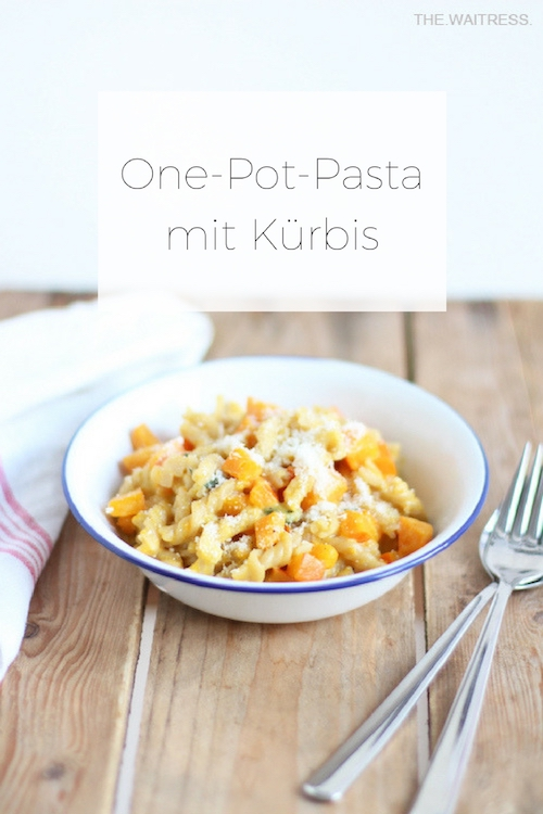 Rezept One-Pot-Pasta mit Kürbis / THE.WAITRESS. Blog