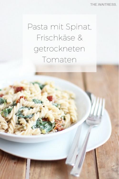 Rezept für Pasta mit Spinat, Frischkäse und getrockneten Tomaten / THE.WAITRESS.