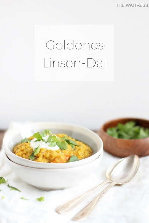 Mein goldenes Linsen-Dal / THE.WAITRESS.
