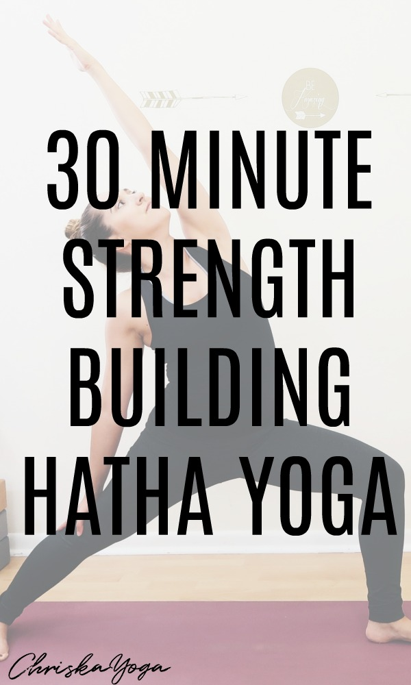 30 Minute Strength Building Hatha Yoga