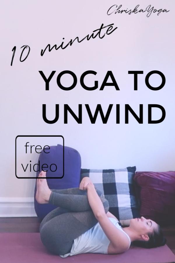 Yoga to Unwind - hatha yoga - restorative yoga - 10 minute yoga routine