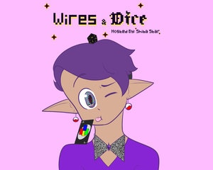 Wires & Dice - Tuesday 2pm    Alyssa Ayala   From video games new to old, Alyssa will talk about video game history or lore, while occasionally playing one (with or without guests).  Variety (DJ Set and Talk show)  Genre: Video games  ShibaStarr on Twitter, @shiba_squar on Instagram