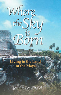 Imagine running away to the Mexican Caribbean and never coming back. That dream became reality for author Jeanine Kitchel and her husband who traveled to the Yucatan and moved there soon after.