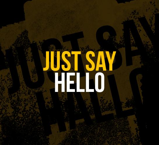 'JUST SAY HELLO'  SPONTANE SOLLICITATIE?