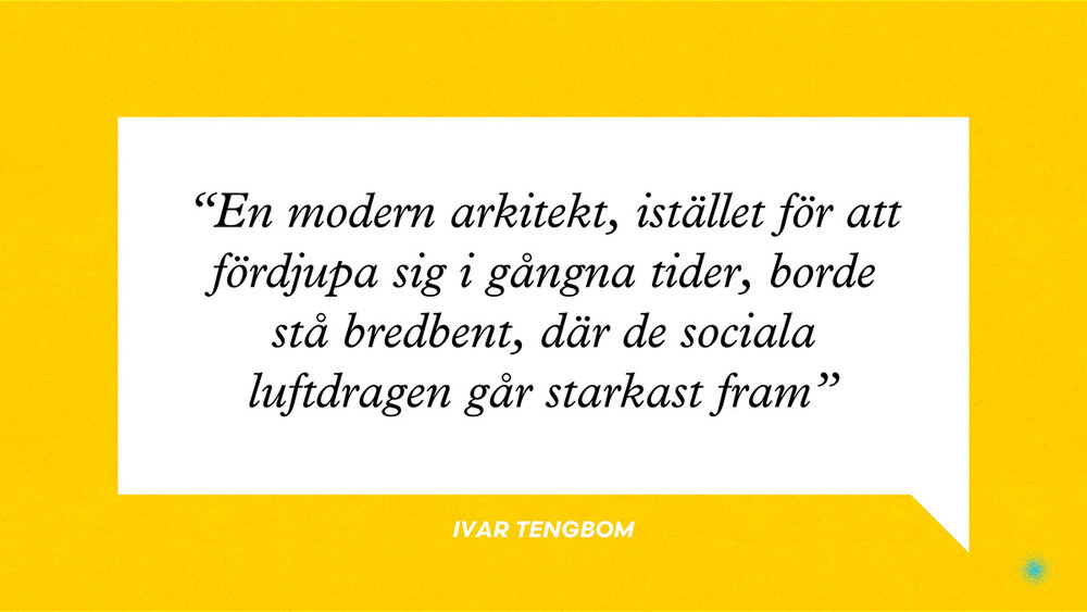 004 — Ivar Tengbom quote