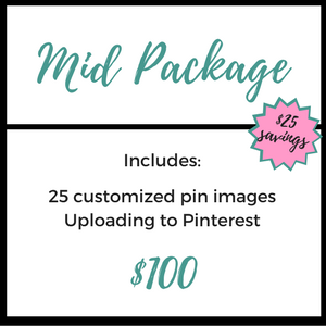 MID PACKAGE     $100   (Save $75)  * 25 customized pin images  * Uploading to Pinterest   note:   Stock image search additional $2/pin