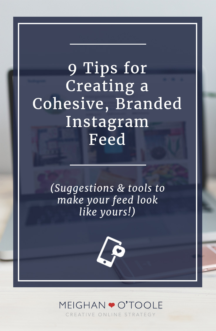Tips, suggestions, & tools to help you create a branded and cohesive Instagram feed.