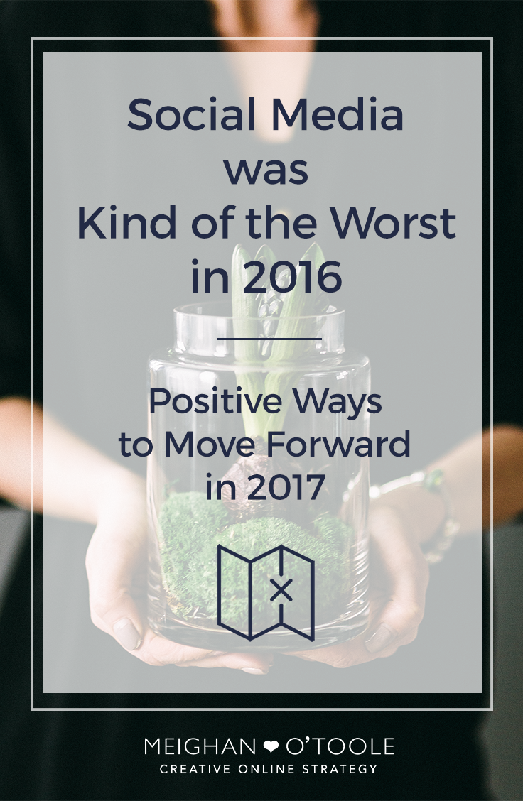 Social Media Was Kind of the Worst in 2016: Positive Ways to Move Forward in 2017