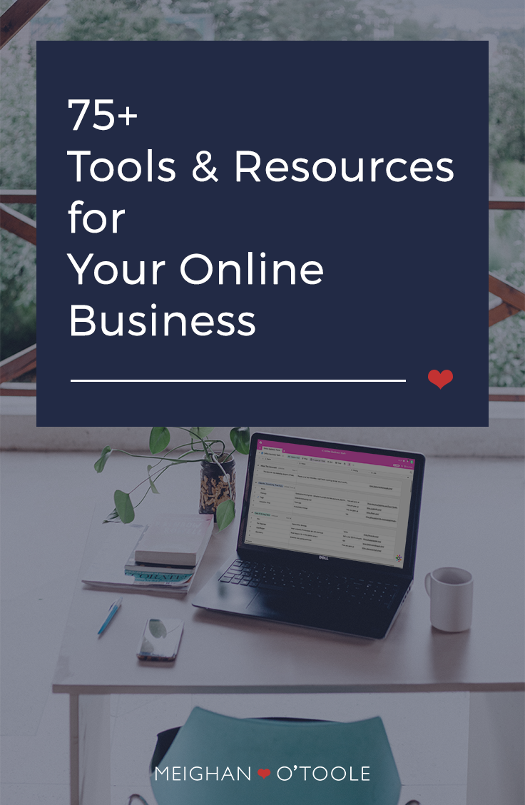75+ Tools & Resources for Your Online Business | Meighan O'Toole