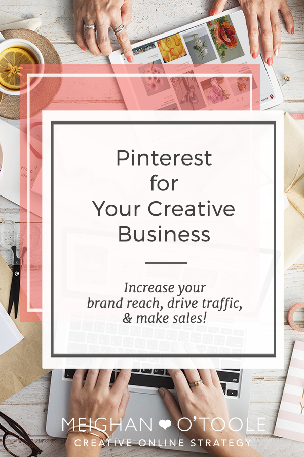 Pinterest for Your Creative Business | Meighan O'Toole