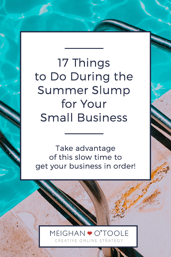 17 Things to Do During the Summer Slump for Your Small Business