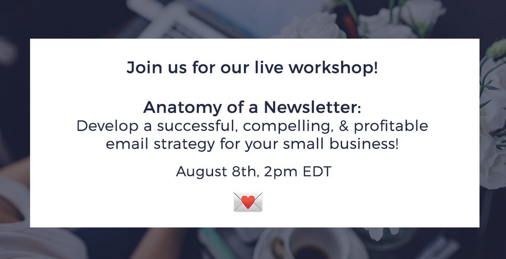 Ready to make that newsletter happen in 2018? Join us for our upcoming live workshop.  Click on the above image or right here.
