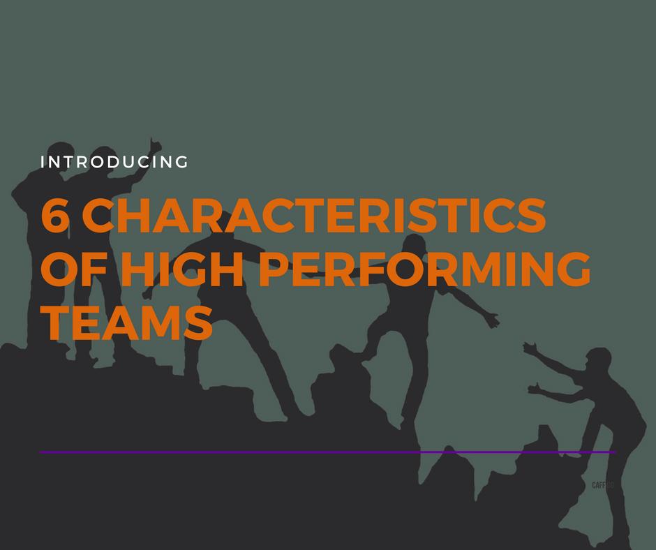 6 characteristics of high performing teams.png