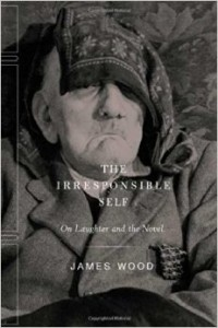 The Irresponsible Self by James Wood.jpg