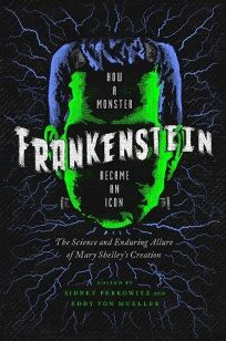 Frankenstein How a Monster Became an Icon edited by Sidney Perkowitz & Eddy Von Mueller.jpg