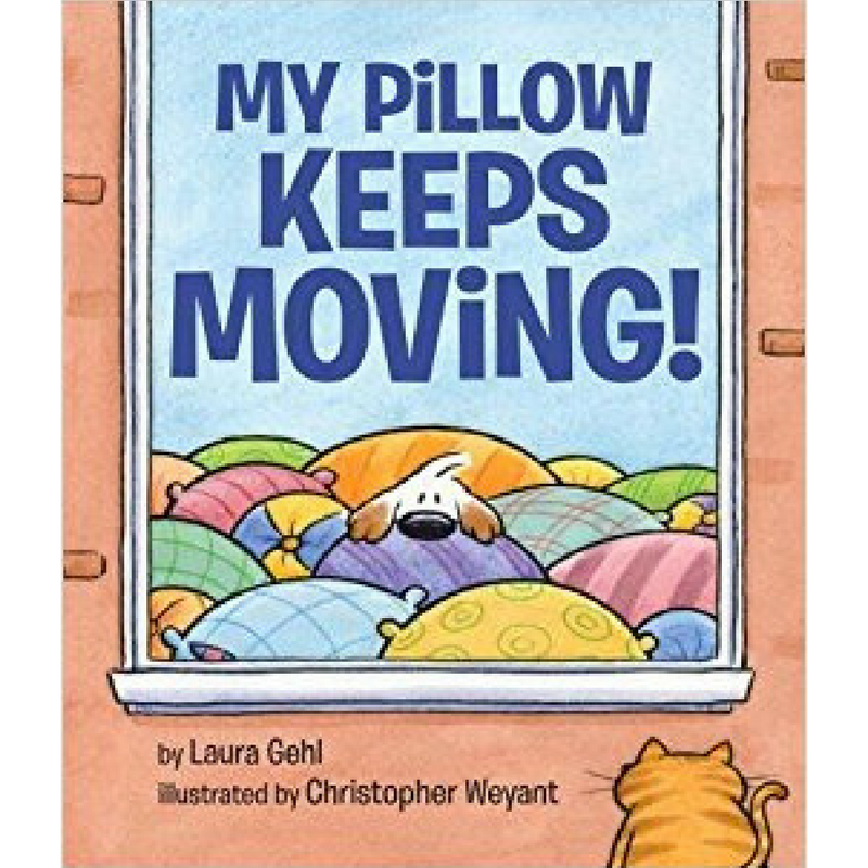 My Pillow Keeps Moving by Laura Gehl Illustrated by Christopher Weyant book cover.png