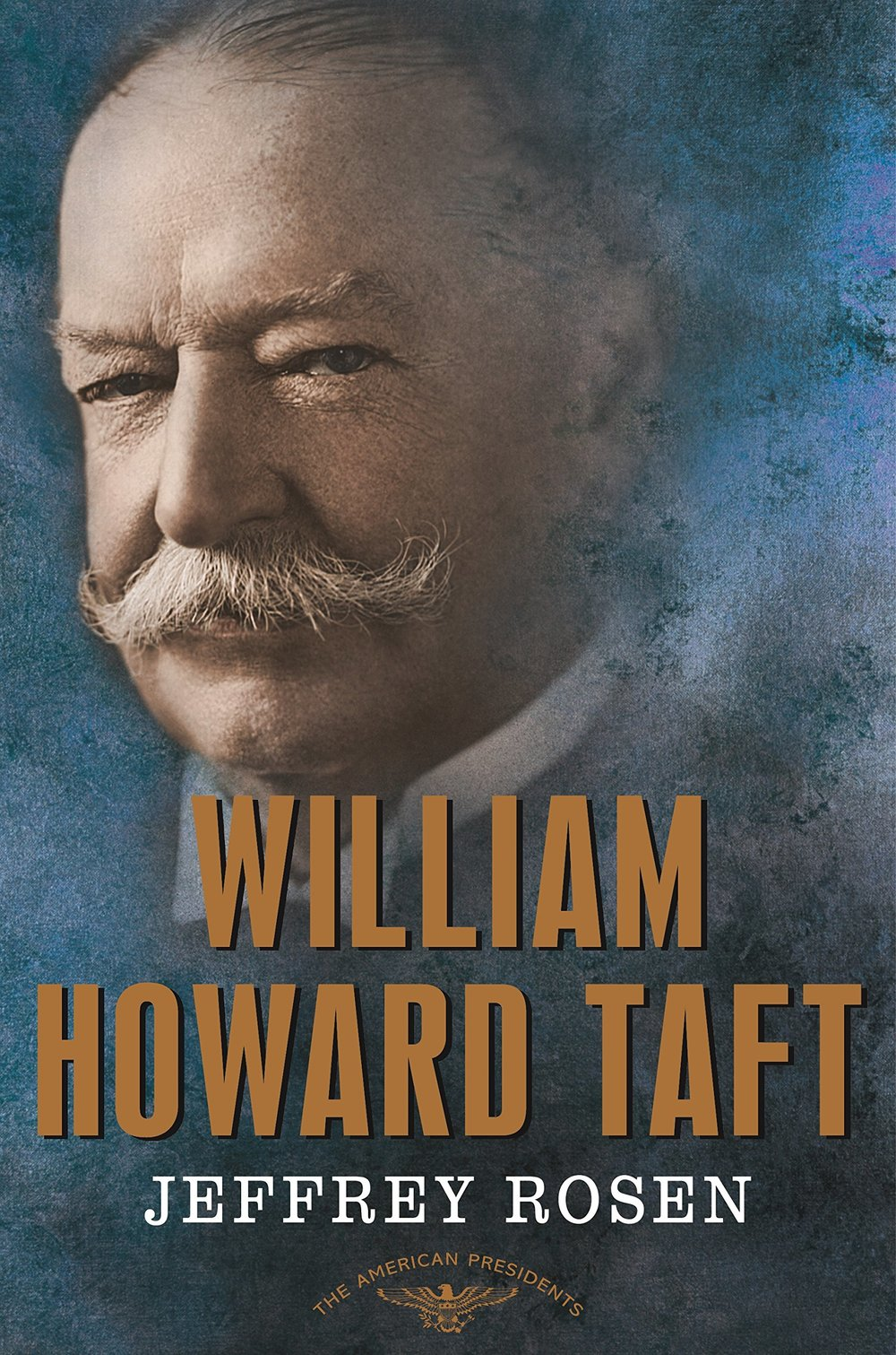 William Howard Taft Jeffrey Rosen.jpg