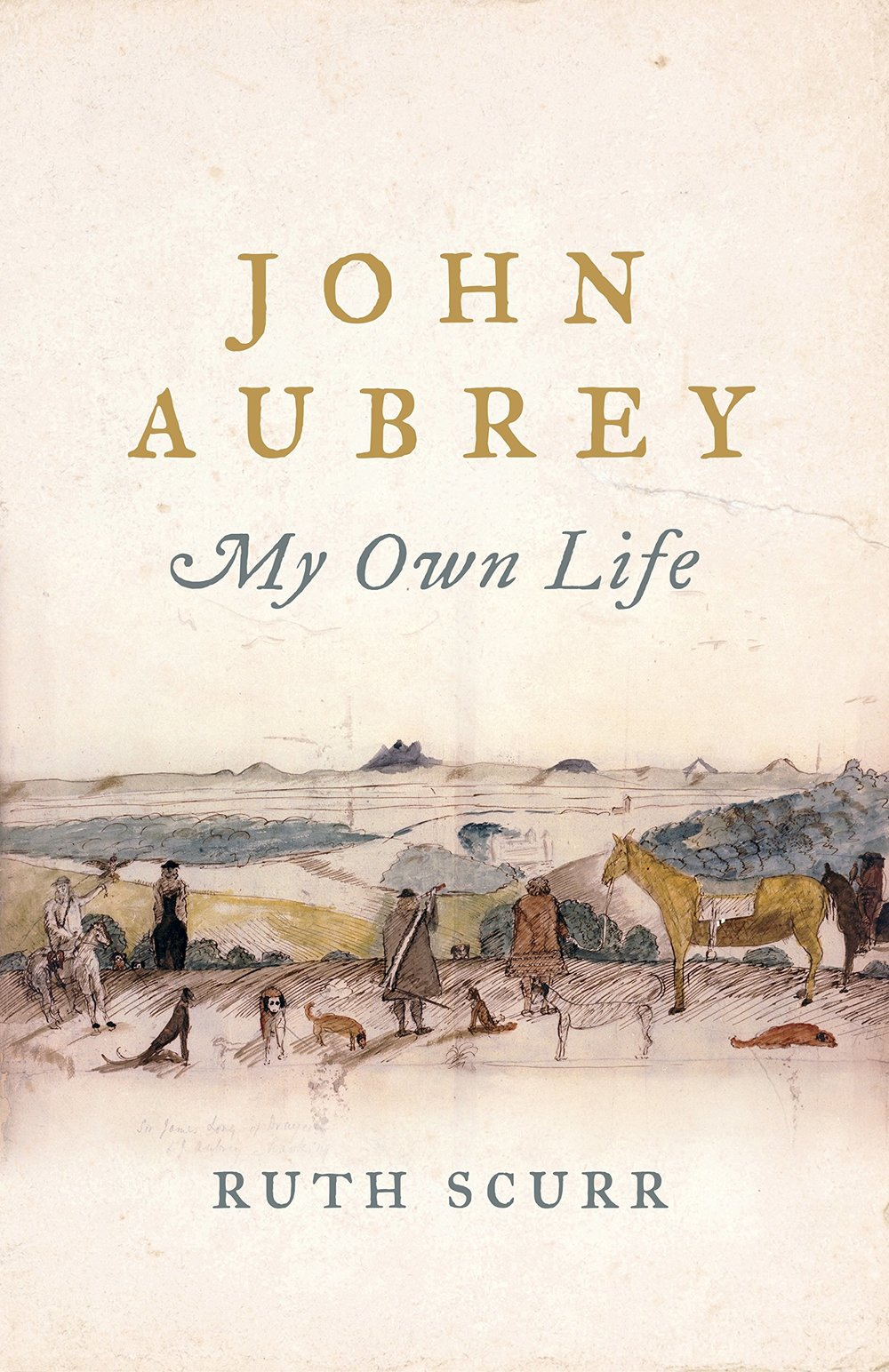 John Aubrey My Own Life by Ruth Scurr.jpg