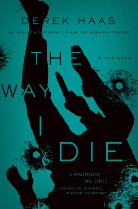 The Way I Die by Derek Haas book cover.jpg