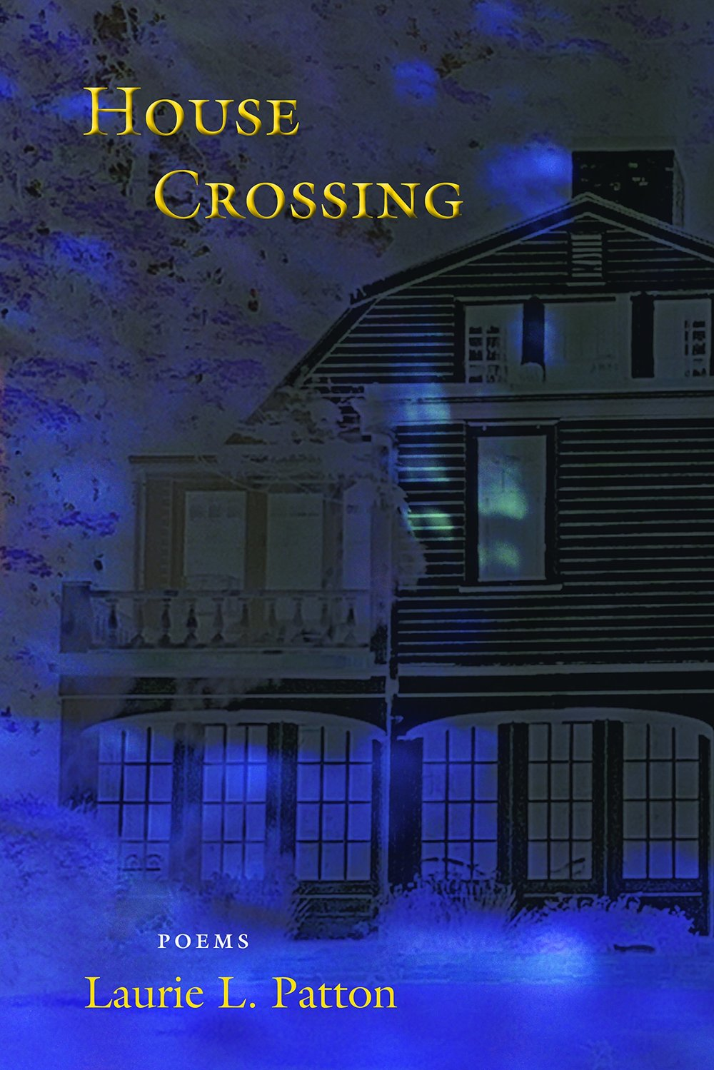 House Crossing Poems by Laurie L. Patton