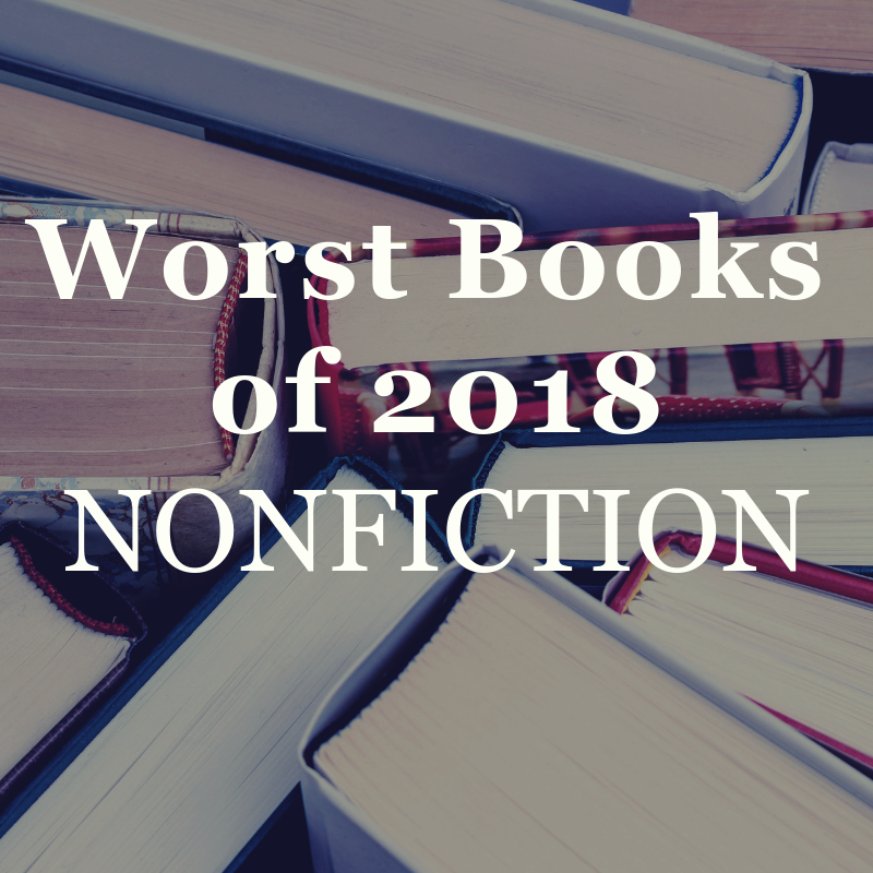 The Worst Books Of 2018 Nonfiction Open Letters Review