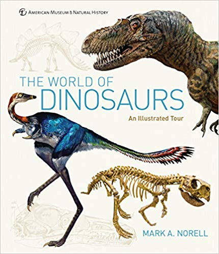 The World of Dinosaurs by Mark Norell