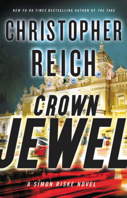 Crown Jewel, By Christopher Reich, Mulholland Books, 2019