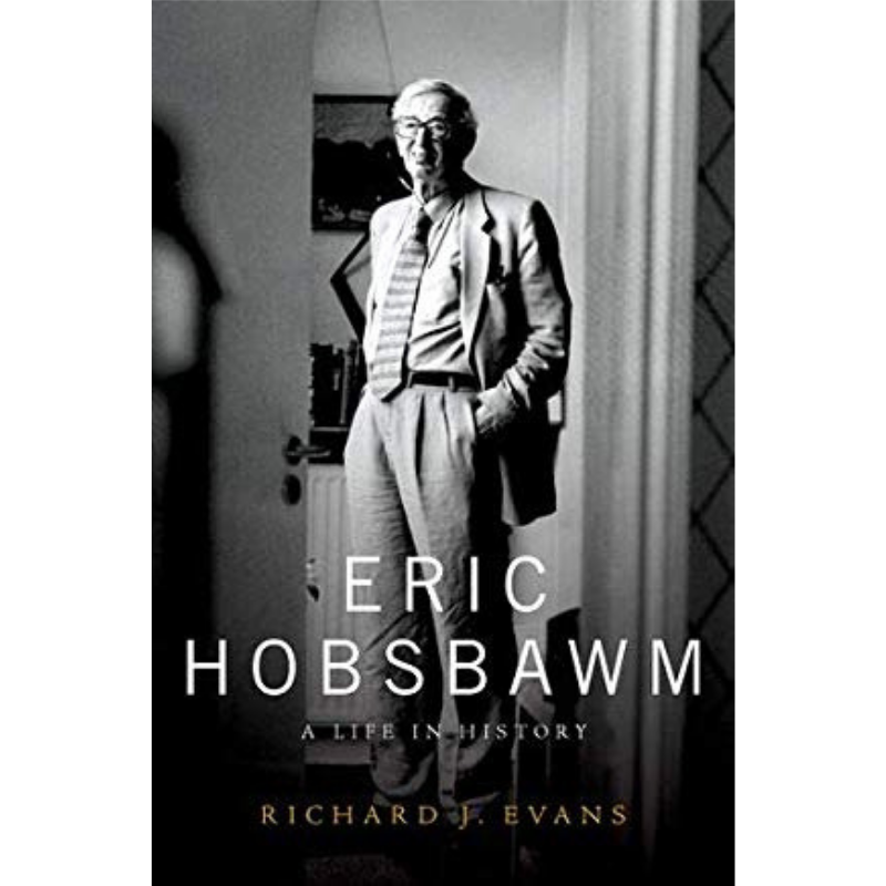 Eric Hobsbawm: A Life in History by Richard J  Evans — Open