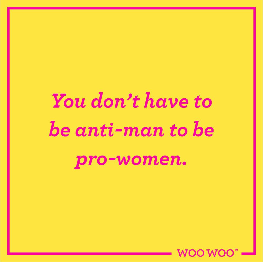 WooWoo_Fun_Monday_Motivation_Quote_Anti_Man_Pro_Women_Feminism