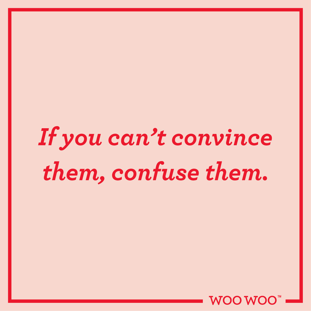 WooWoo_Fun_Monday_Motivation_Quote_Confuse_Them_Don't_Convince