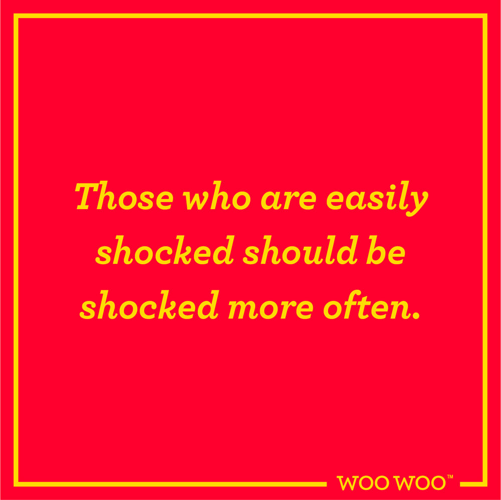 WooWoo_Fun_Monday_Motivation_Quote_Easily_Shocked