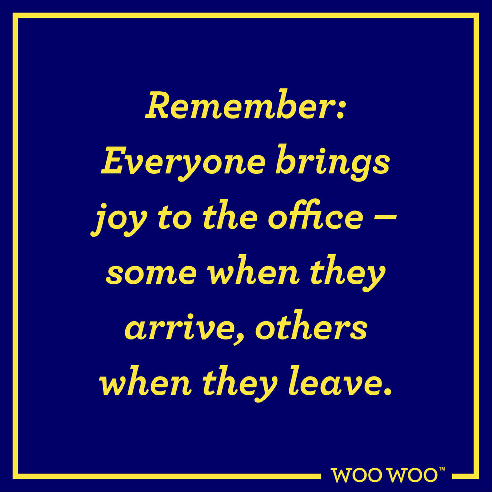 WooWoo_Fun_Monday_Motivation_Quote_Everyone_Bring_Joy_To_Office