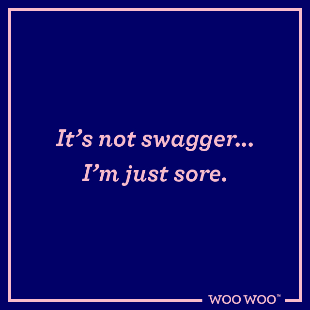 WooWoo_Fun_Monday_Motivation_Quote_It's_Not_Swagger_I'm_Sore