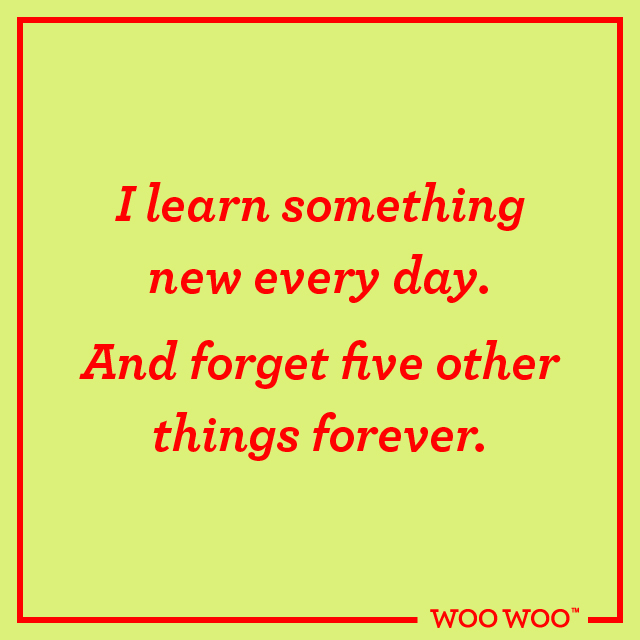 WooWoo_Fun_Monday_Motivation_Quote_Learn_And_Forget_Every_Day