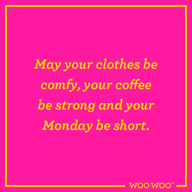 WooWoo_Fun_Monday_Motivation_Quote_May_Clothes_Be_Comfy_Coffeee_Strong_Monday_Short