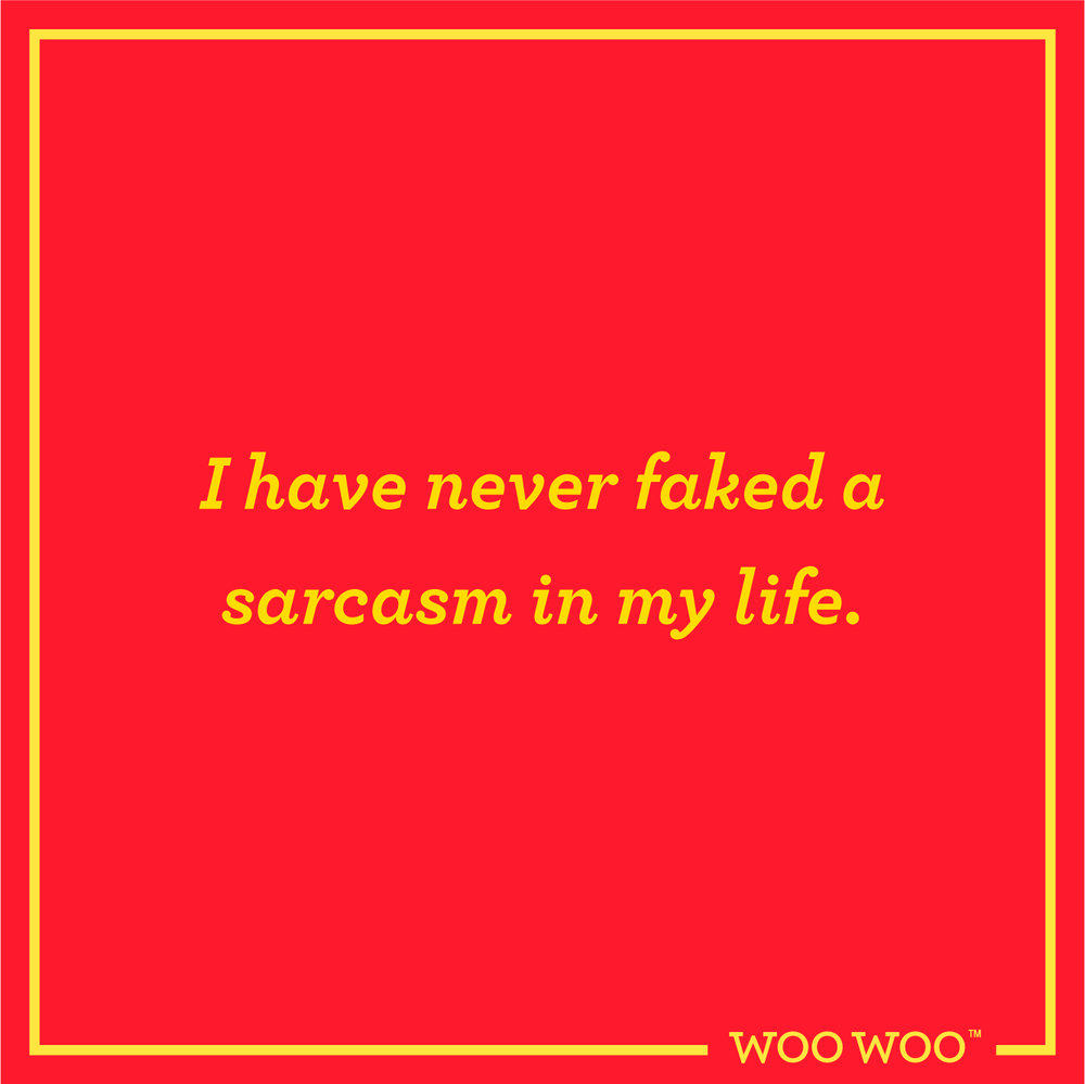 WooWoo_Fun_Monday_Motivation_Quote_Never_Faked_Sarcasm