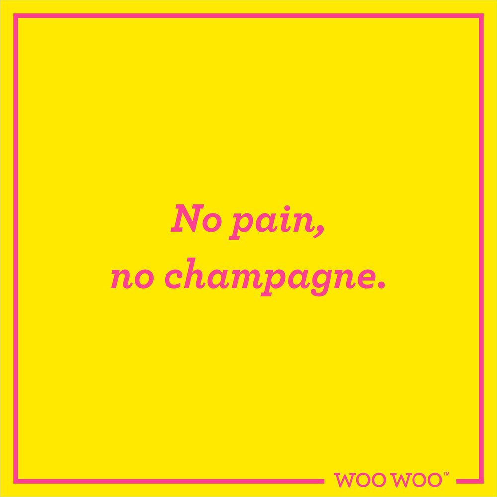 WooWoo_Fun_Monday_Motivation_Quote_No_Pain_No_Champagne