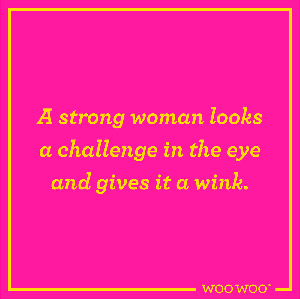 WooWoo_Fun_Monday_Motivation_Quote_Strong_Woman_Winks_Challenge