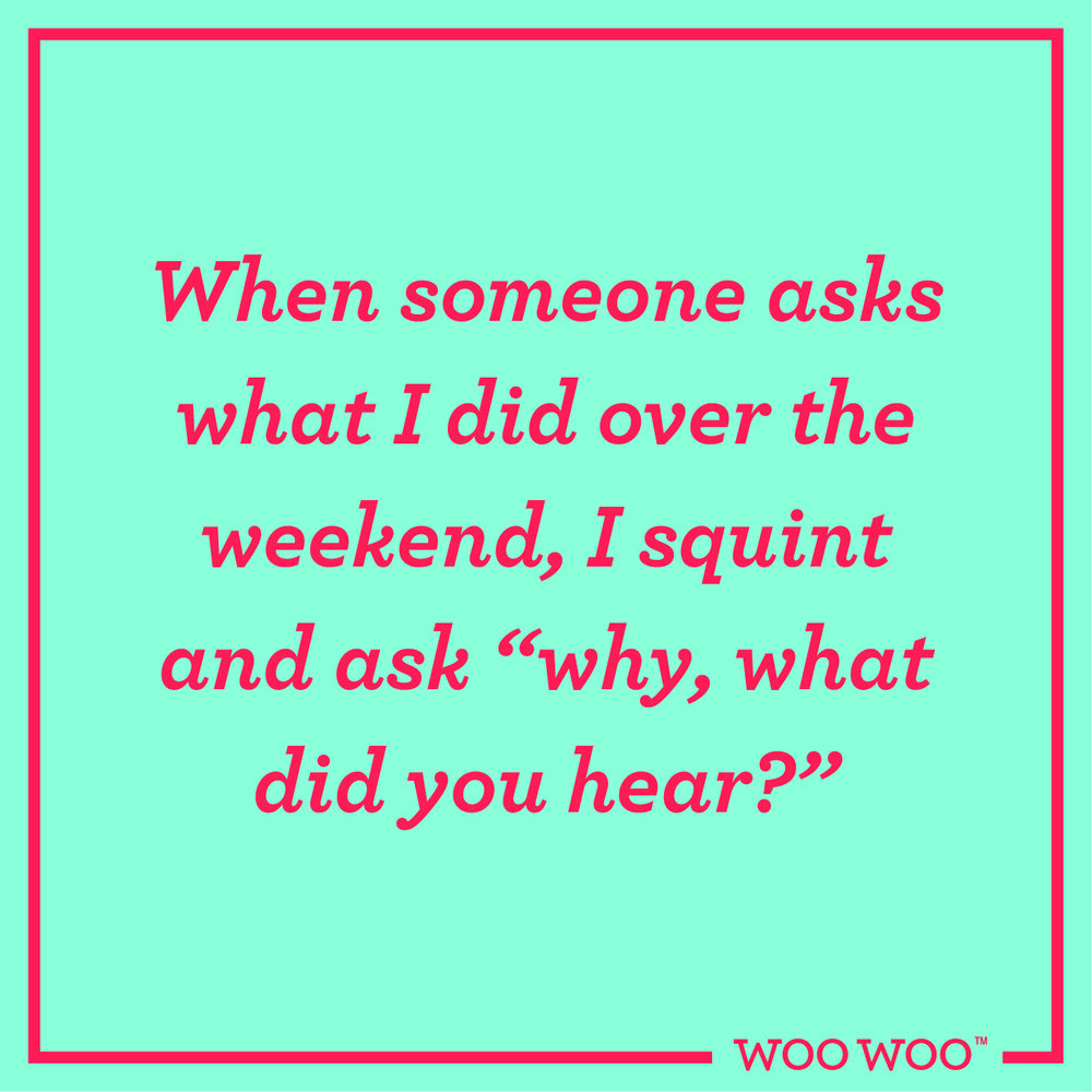 WooWoo_Fun_Monday_Motivation_Quote_Weekend_Squint_What_Did_You_Do_Hear