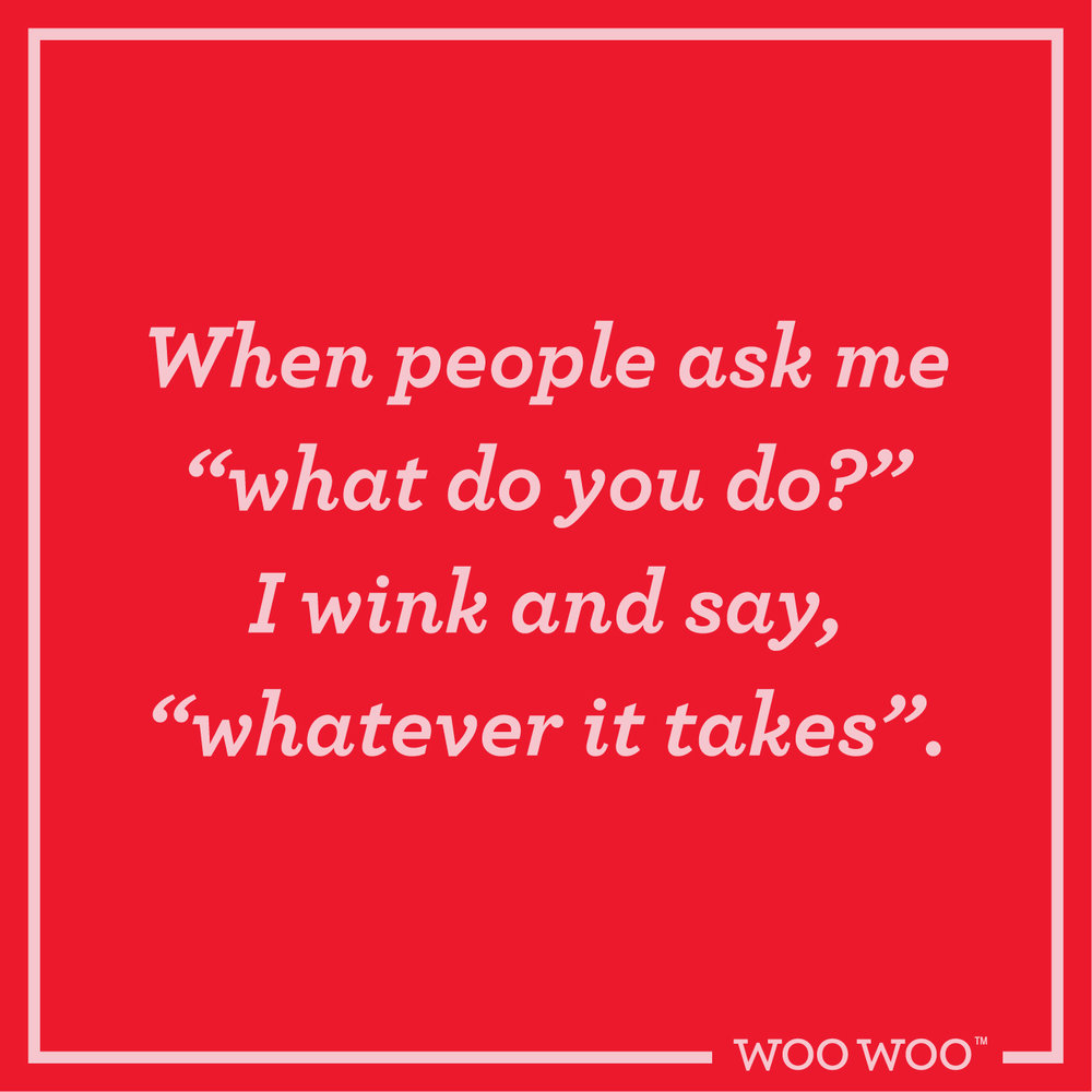 WooWoo_Fun_Monday_Motivation_Quote_What_Do_You_Do_Wink_Whatever_It_Takes