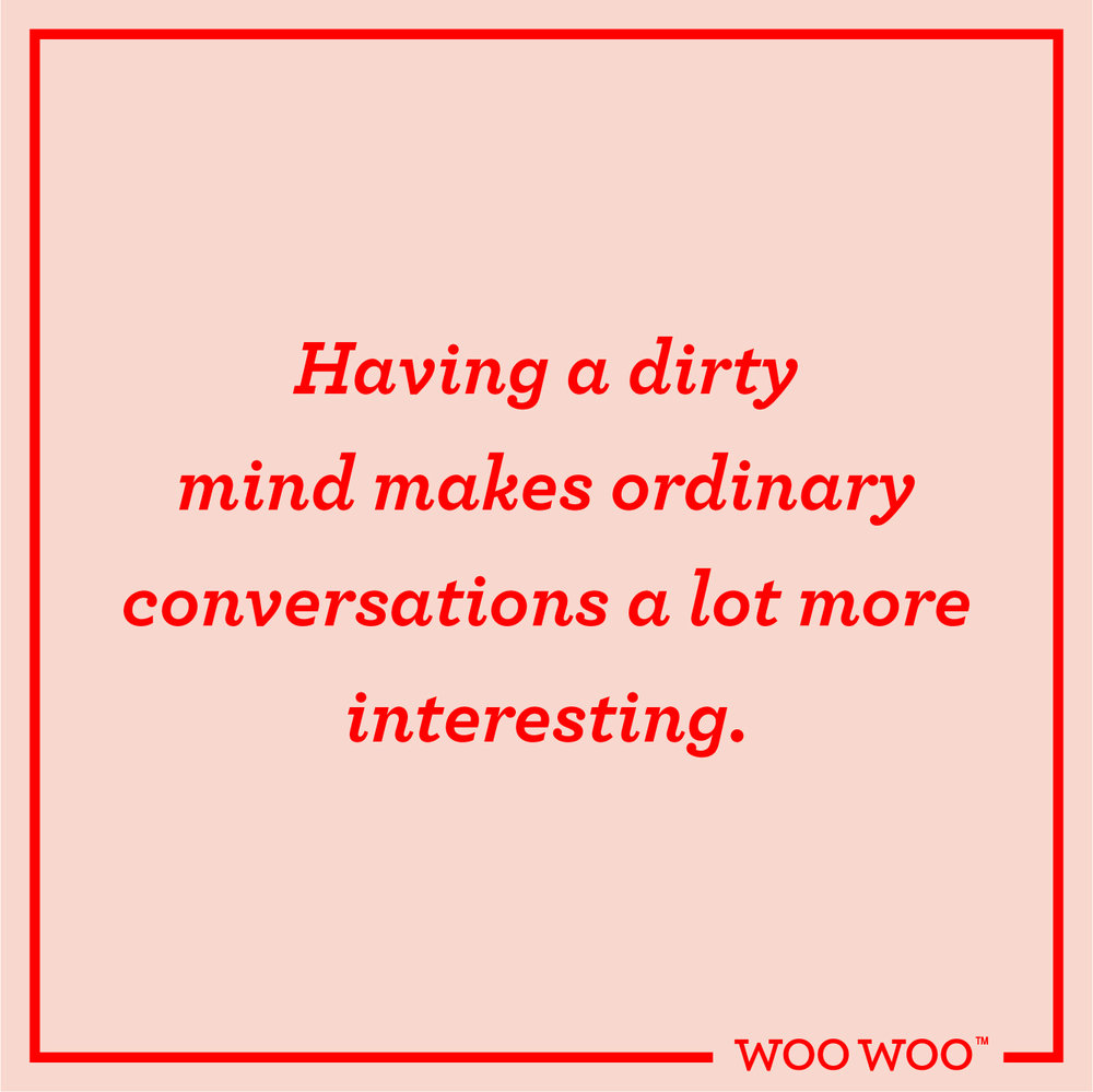 WooWoo_Fun_Friday_Quote_DIrty_Mind_Interesting_Conversations