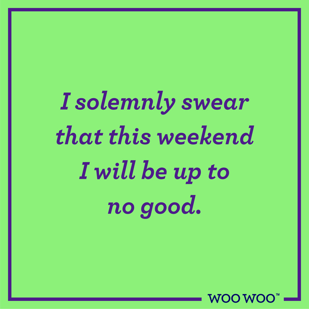 WooWoo_Fun_Friday_Quote_Solemnly_Swear_Up_To_No_Good
