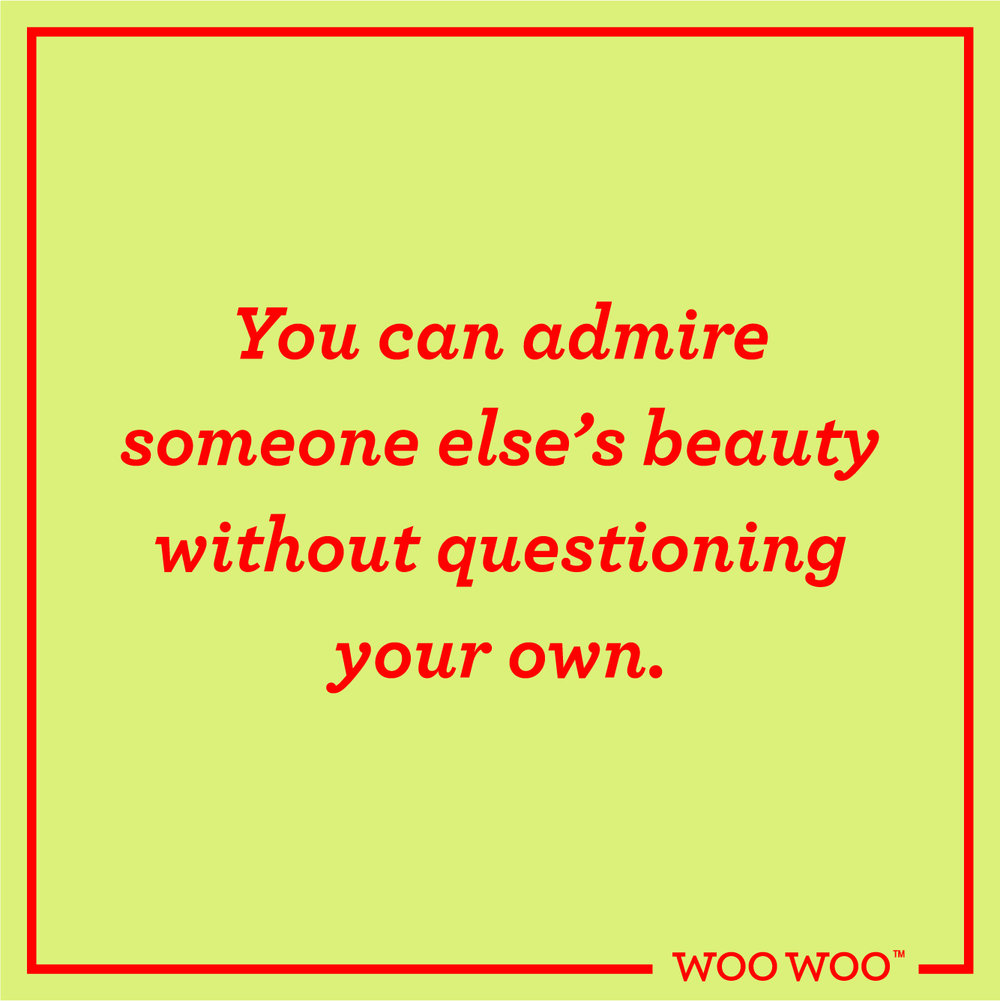 WooWoo_Fun_Monday_Motivation_Quote_Admire_Beauty_Without_Questioning_Your_Own.jpg