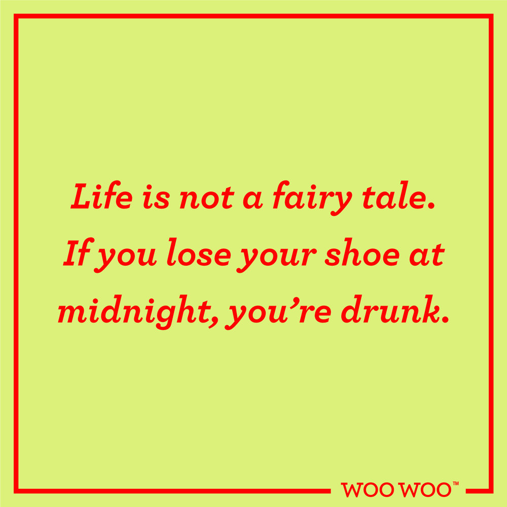 WooWoo_Fun_Monday_Motivation_Quote_Fairy_Tale_Shoe_Midnight_Drunk