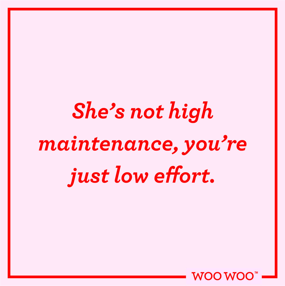 WooWoo_Fun_Monday_Motivation_Quote_High_Maintenance_Low_Effort