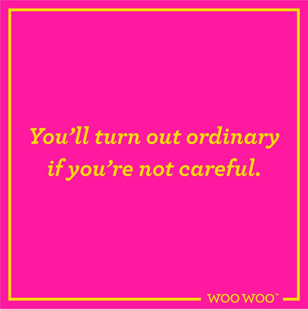 WooWoo_Fun_Monday_Motivation_Turn_Out_Ordinary
