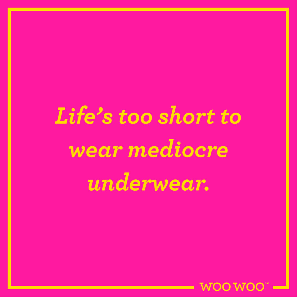 WooWoo_Fun_Friday_Quote_Mediocre_Underwear